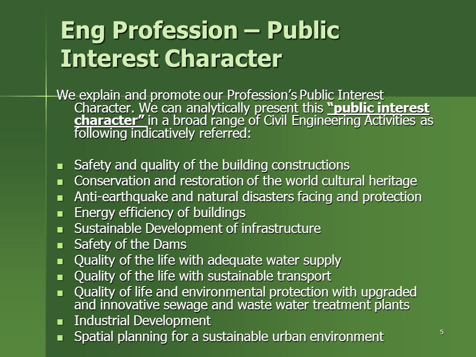"5 Eng Profession – Public Interest Character We explain and promote our Profession's Public Interest Character. We can analytically present this ""publ"