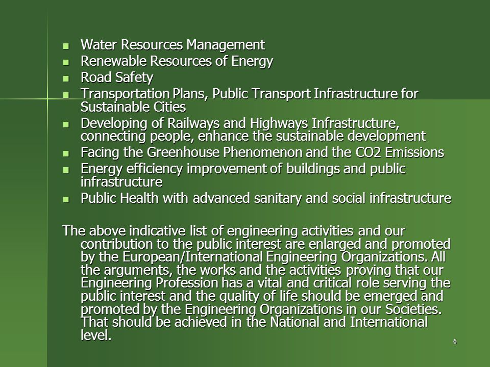 6 Water Resources Management Water Resources Management Renewable Resources of Energy Renewable Resources of Energy Road Safety Road Safety Transporta