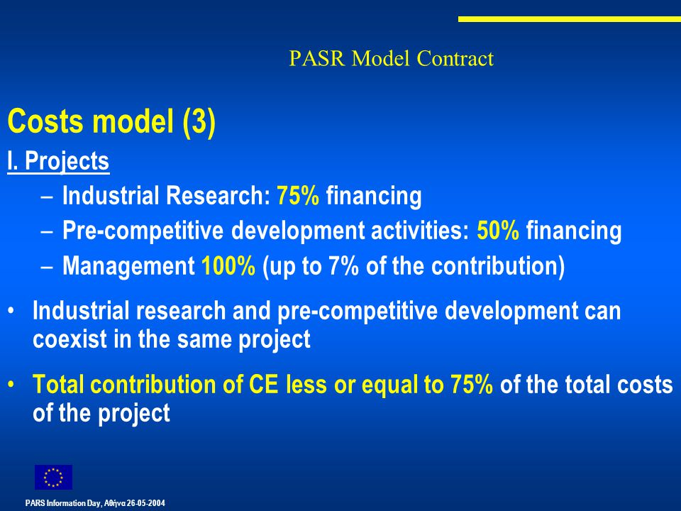 PARS Information Day, Αθήνα 26-05-2004 PASR Model Contract Costs model (3) Ι.