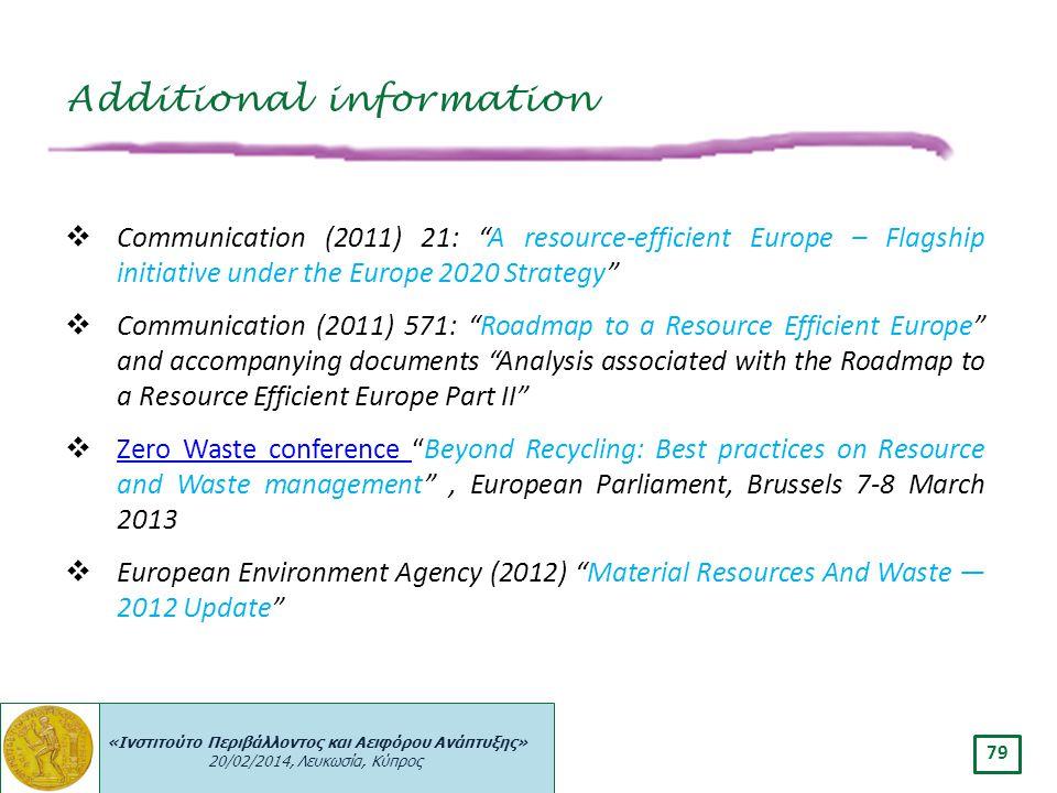 """«Ινστιτούτο Περιβάλλοντος και Αειφόρου Ανάπτυξης» 20/02/2014, Λευκωσία, Κύπρος 79  Communication (2011) 21: """"A resource-efficient Europe – Flagship i"""
