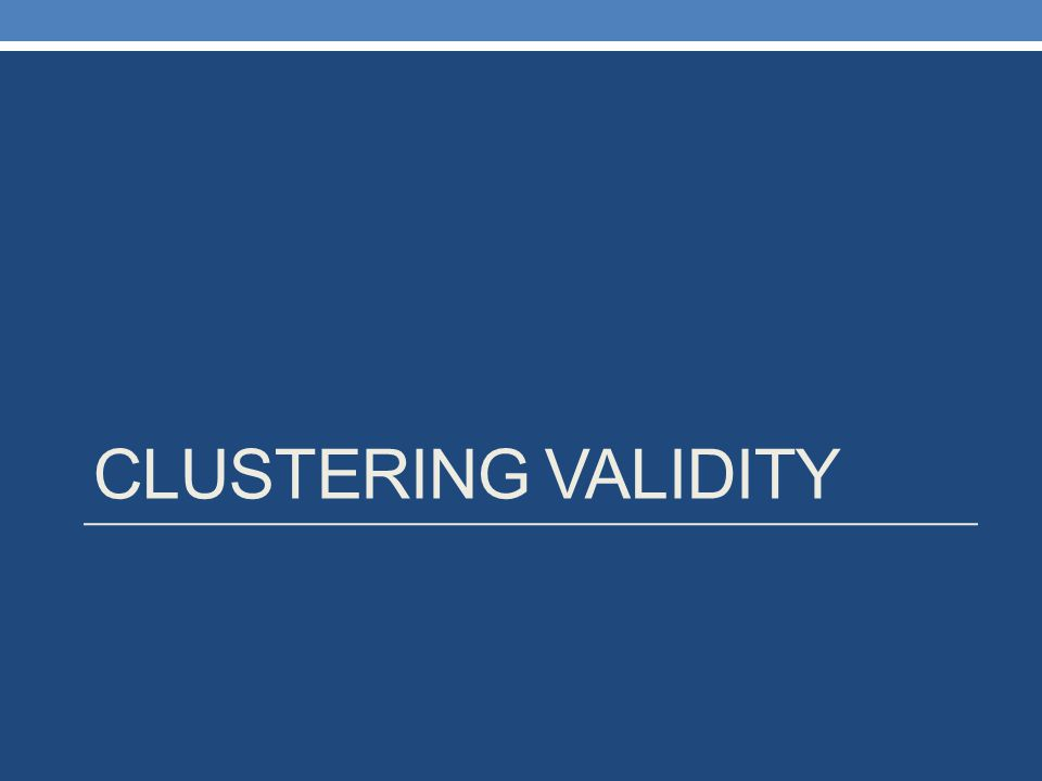 CLUSTERING VALIDITY