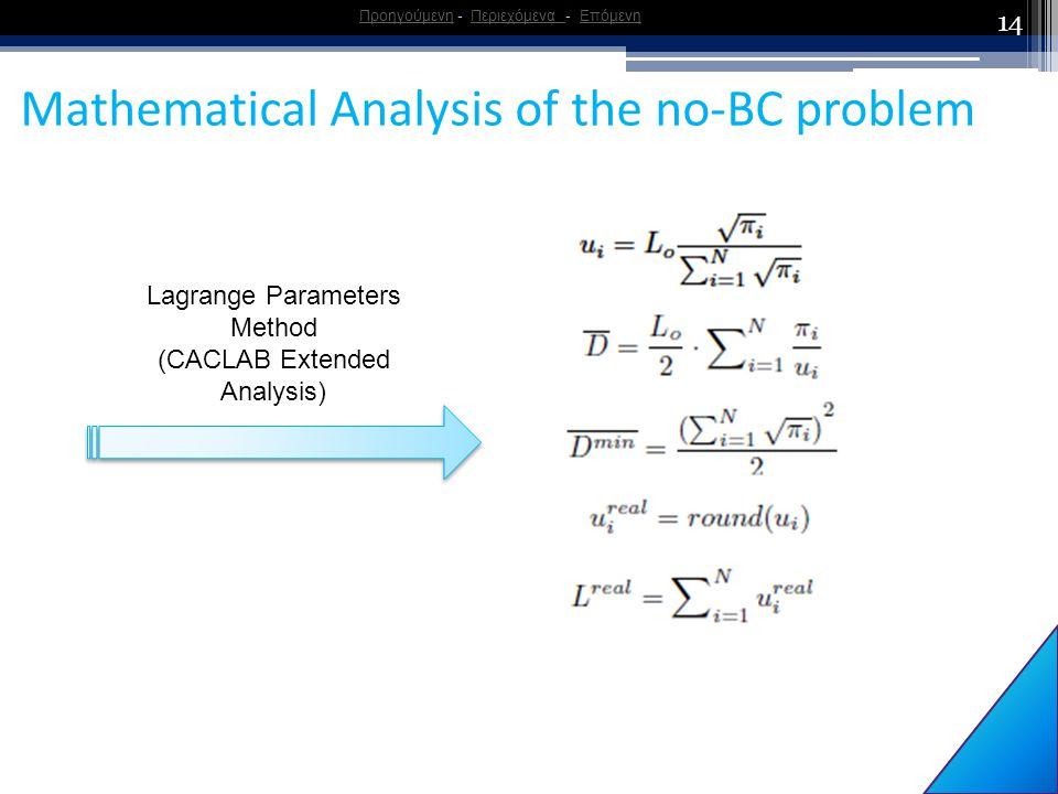 14 Mathematical Analysis of the no-BC problem ΠροηγούμενηΠροηγούμενη - Περιεχόμενα - ΕπόμενηΠεριεχόμενα Επόμενη Lagrange Parameters Method (CACLAB Ext