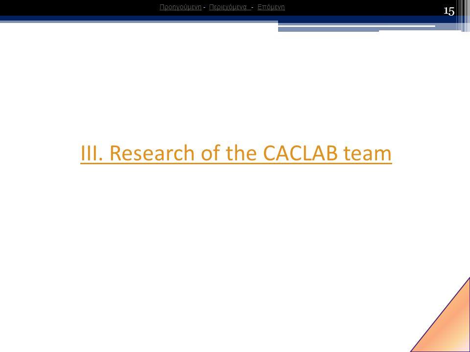 15 ΙΙΙ. Research of the CACLAB team ΠροηγούμενηΠροηγούμενη - Περιεχόμενα - ΕπόμενηΠεριεχόμενα Επόμενη
