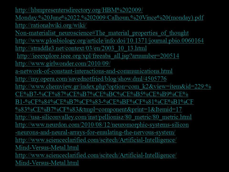 http://hbmpresentersdirectory.org/HBM%202009/ Monday,%20June%2022,%202009/Calhoun,%20Vince%20(monday).pdf http://rationalwiki.org/wiki/ Non-materialis