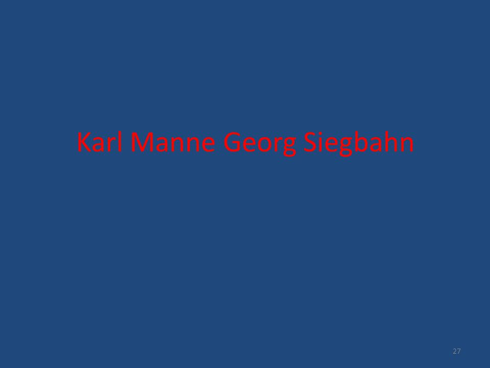 Karl Manne Georg Siegbahn 27