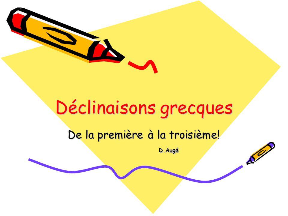 Les mots de la troisième déclinaison n'ont ni un génitif en ης, ni en ας ni en ου; il faut donc trouver pour eux une nouvelle famille et un nouveau système de terminaisons.
