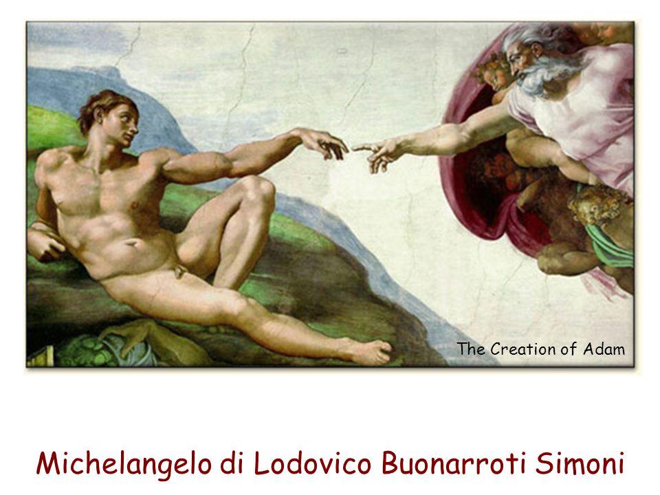 Michelangelo di Lodovico Buonarroti Simoni The Creation of Adam