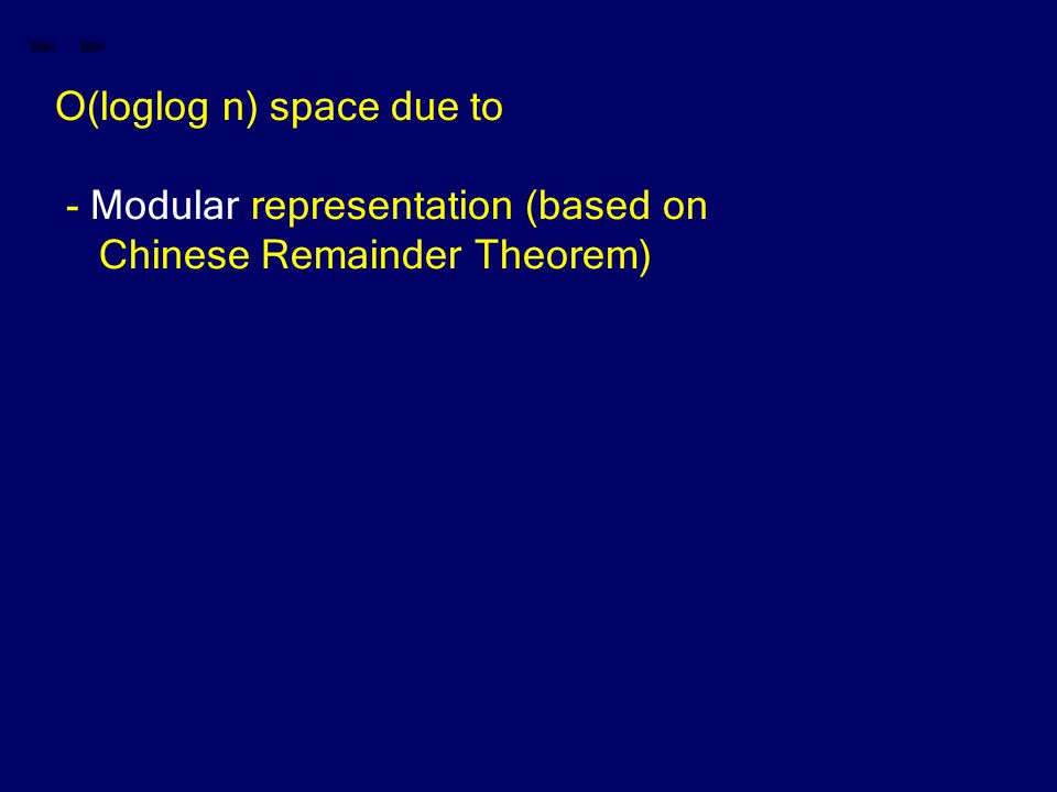 - Modular representation (based on Chinese Remainder Theorem)