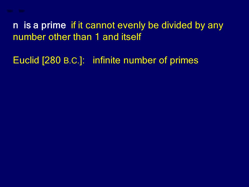 Euclid [280 B.C. ]: infinite number of primes
