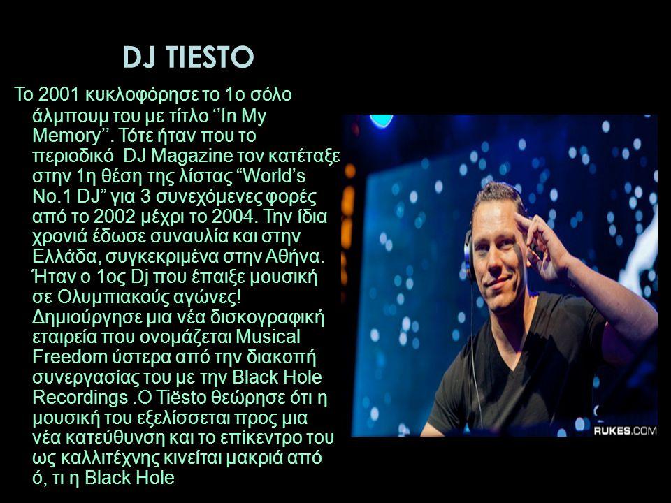 DJ TIESTO Το 2001 κυκλοφόρησε το 1ο σόλο άλμπουμ του με τίτλο ''In My Memory''.