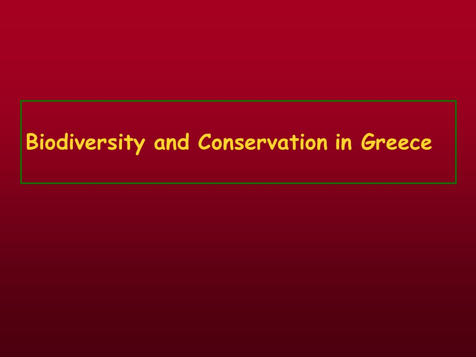 Biodiversity and Conservation in Greece