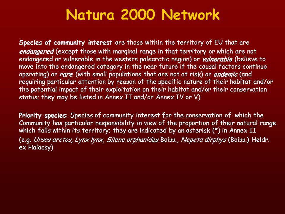 Natura 2000 Network Species of community interest are those within the territory of EU that are endangered (except those with marginal range in that t
