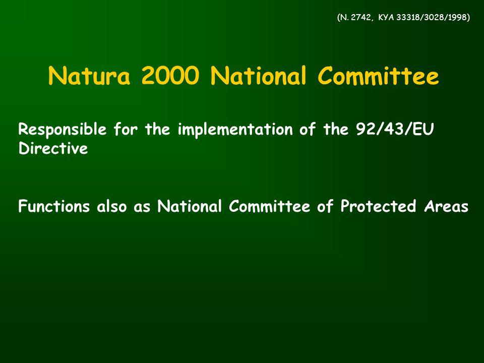(Ν. 2742, ΚΥΑ 33318/3028/1998) Natura 2000 National Committee Responsible for the implementation of the 92/43/EU Directive Functions also as National