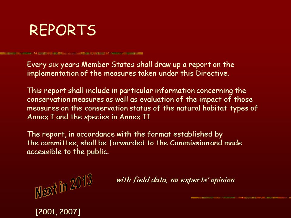 Every six years Member States shall draw up a report on the implementation of the measures taken under this Directive.