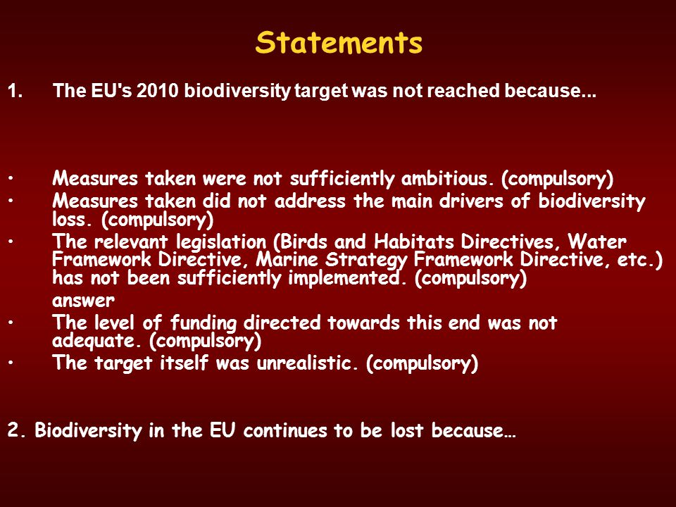 Statements 1.The EU s 2010 biodiversity target was not reached because...