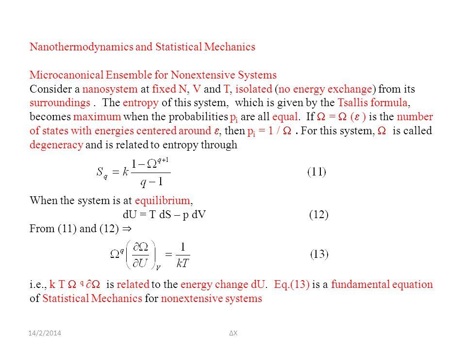 14/2/2014ΔΧ Nanothermodynamics and Statistical Mechanics Microcanonical Ensemble for Nonextensive Systems Consider a nanosystem at fixed N, V and T, isolated (no energy exchange) from its surroundings.