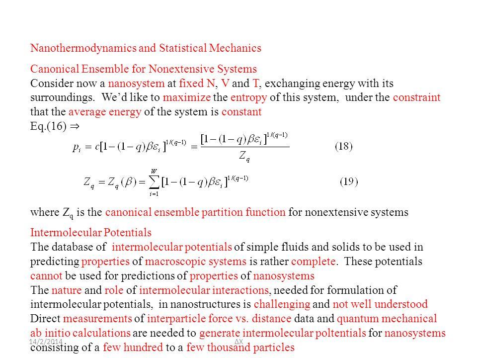 14/2/2014ΔΧ Nanothermodynamics and Statistical Mechanics Canonical Ensemble for Nonextensive Systems Consider now a nanosystem at fixed N, V and T, exchanging energy with its surroundings.