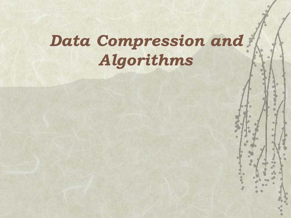 Data Compression and Algorithms