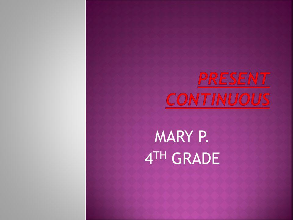 MARY P. 4 TH GRADE