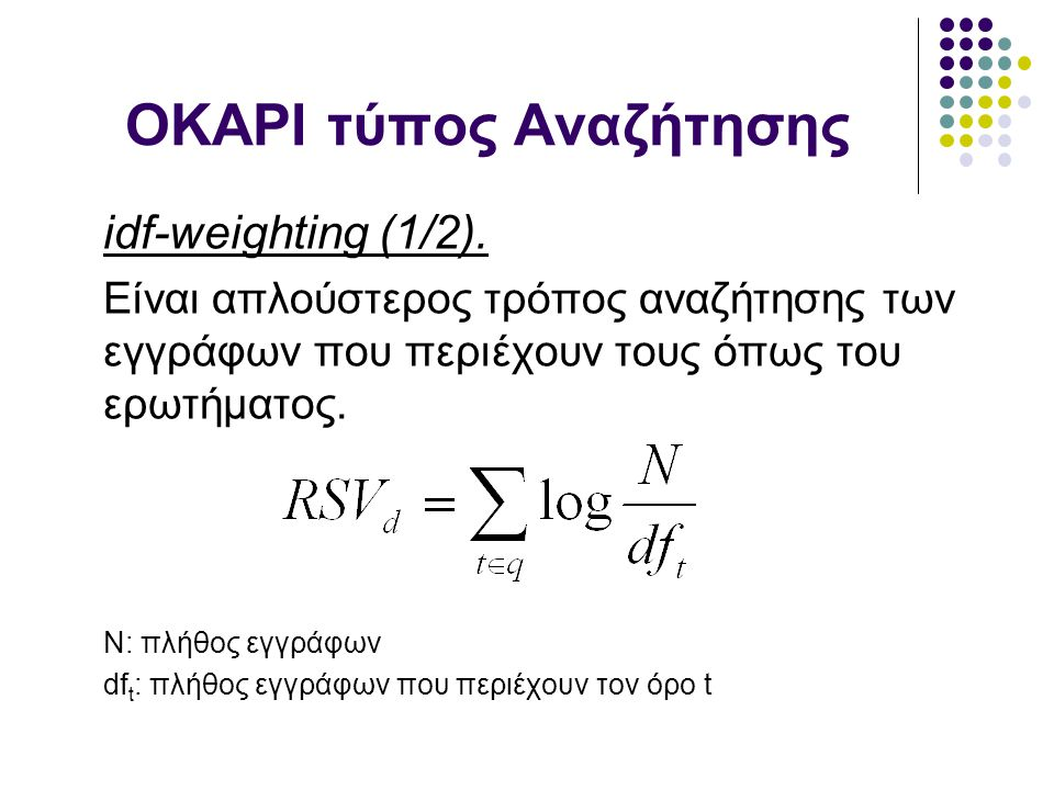 q4: a, c Sim (d1,q4)= 0,63 Sim (d2,q4)= 0,83 Sim (d3,q4)= 1,45 dDocument vectors dl abc 11.0 2 22.0 4 3 1.05 4 3 52.01.03 q41.0 2 Sim (d4,q4)= 1,32 Sim (d5,q4)= 1,89