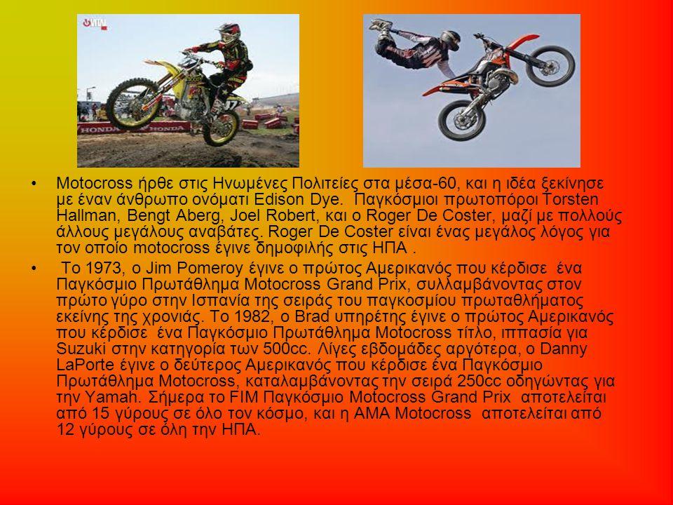 Motocross ήρθε στις Ηνωμένες Πολιτείες στα μέσα-60, και η ιδέα ξεκίνησε με έναν άνθρωπο ονόματι Edison Dye. Παγκόσμιοι πρωτοπόροι Torsten Hallman, Ben