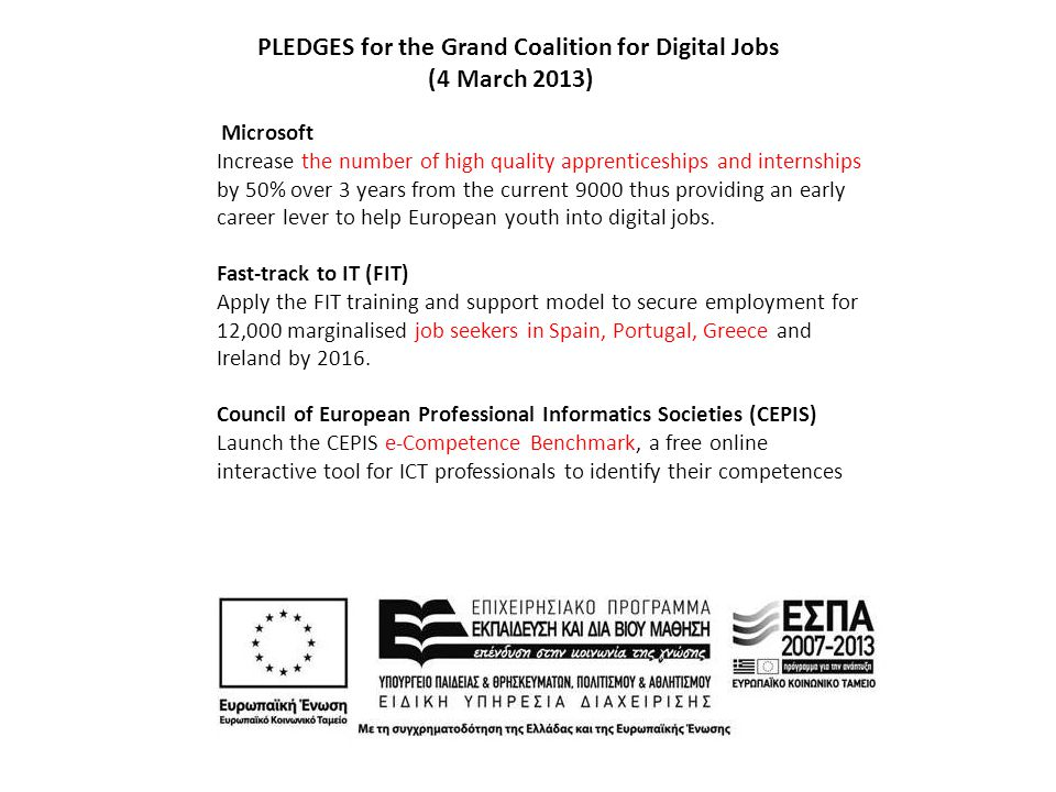 PLEDGES for the Grand Coalition for Digital Jobs European e-Competence Framework (e-CF) 2.0 The European e-Competence Framework (e-CF) is a reference framework of 36 ICT competences that can be used and understood by ICT demand and supply companies, ICT practitioners, managers and HR departments, the public sector, educational and social partners.