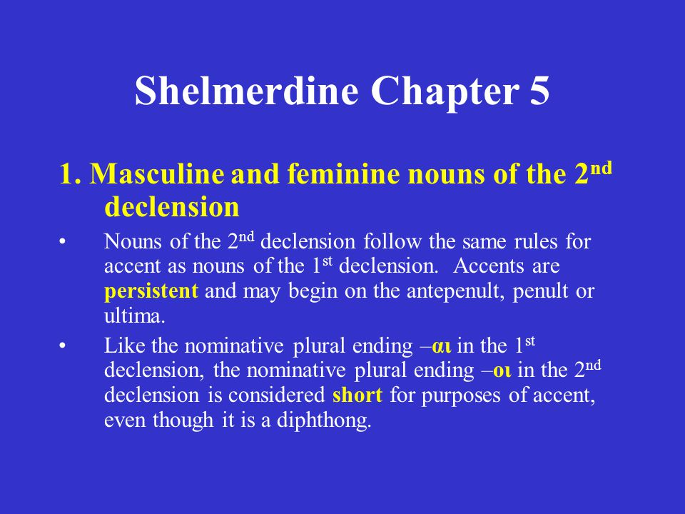 Shelmerdine Chapter 5 Looking up a Greek verb Remember the rules for adding a σ (cf.
