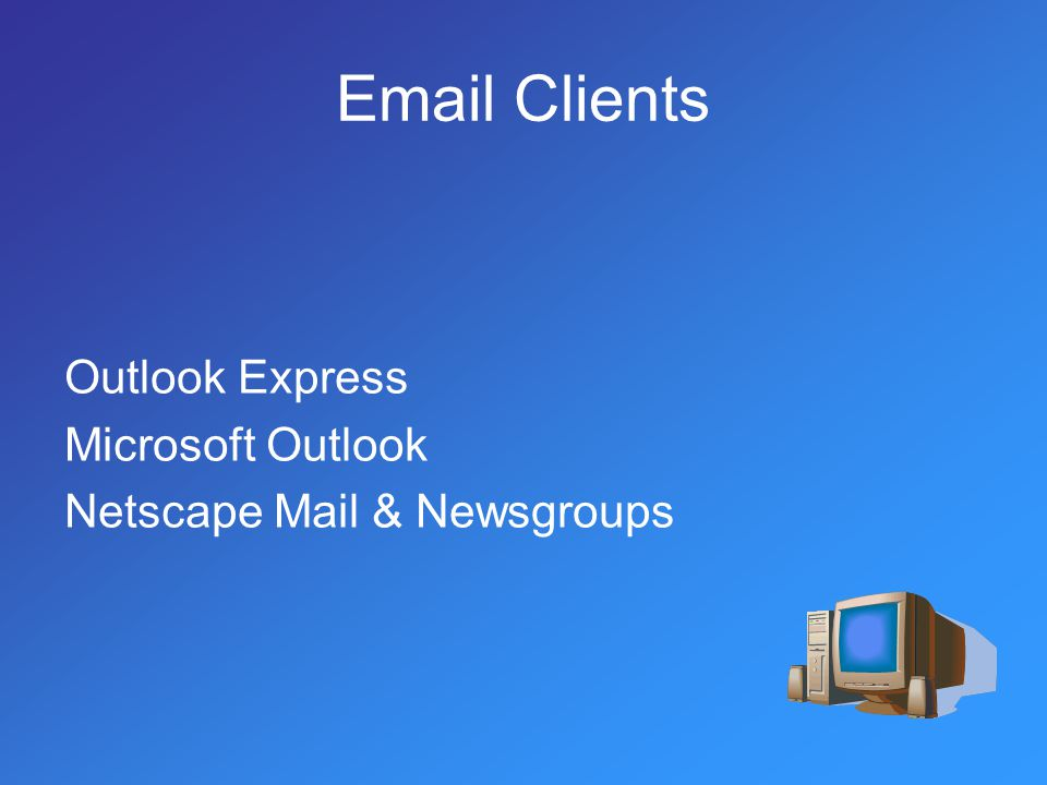 Outlook Express Microsoft Outlook Netscape Mail & Newsgroups Email Clients