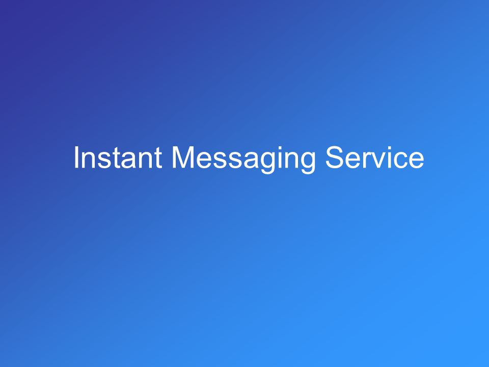 Instant Messaging Service