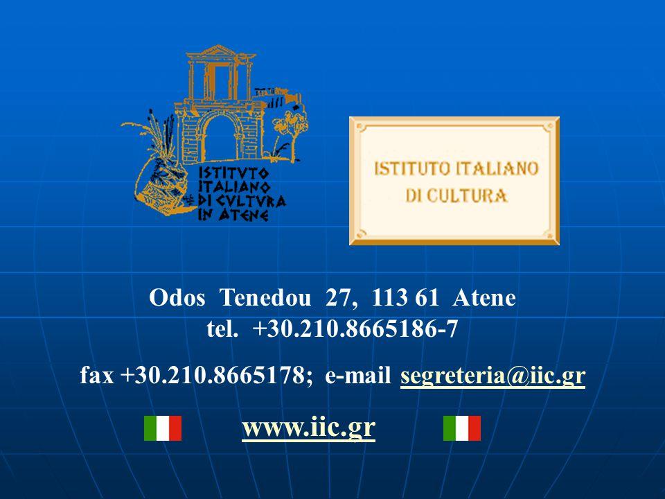 Odos Tenedou 27, 113 61 Atene tel. +30.210.8665186-7 fax +30.210.8665178; e-mail segreteria@iic.grsegreteria@iic.gr www.iic.gr