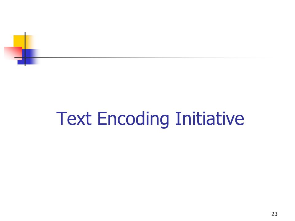 23 Text Encoding Initiative