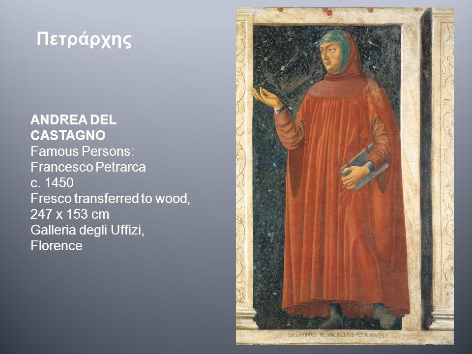 ANDREA DEL CASTAGNO Famous Persons: Francesco Petrarca c. 1450 Fresco transferred to wood, 247 x 153 cm Galleria degli Uffizi, Florence Πετράρχης