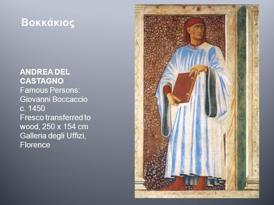 ANDREA DEL CASTAGNO Famous Persons: Giovanni Boccaccio c. 1450 Fresco transferred to wood, 250 x 154 cm Galleria degli Uffizi, Florence Βοκκάκιος