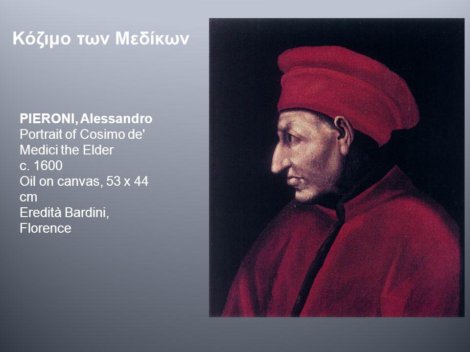 PIERONI, Alessandro Portrait of Cosimo de' Medici the Elder c. 1600 Oil on canvas, 53 x 44 cm Eredità Bardini, Florence Κόζιμο των Μεδίκων
