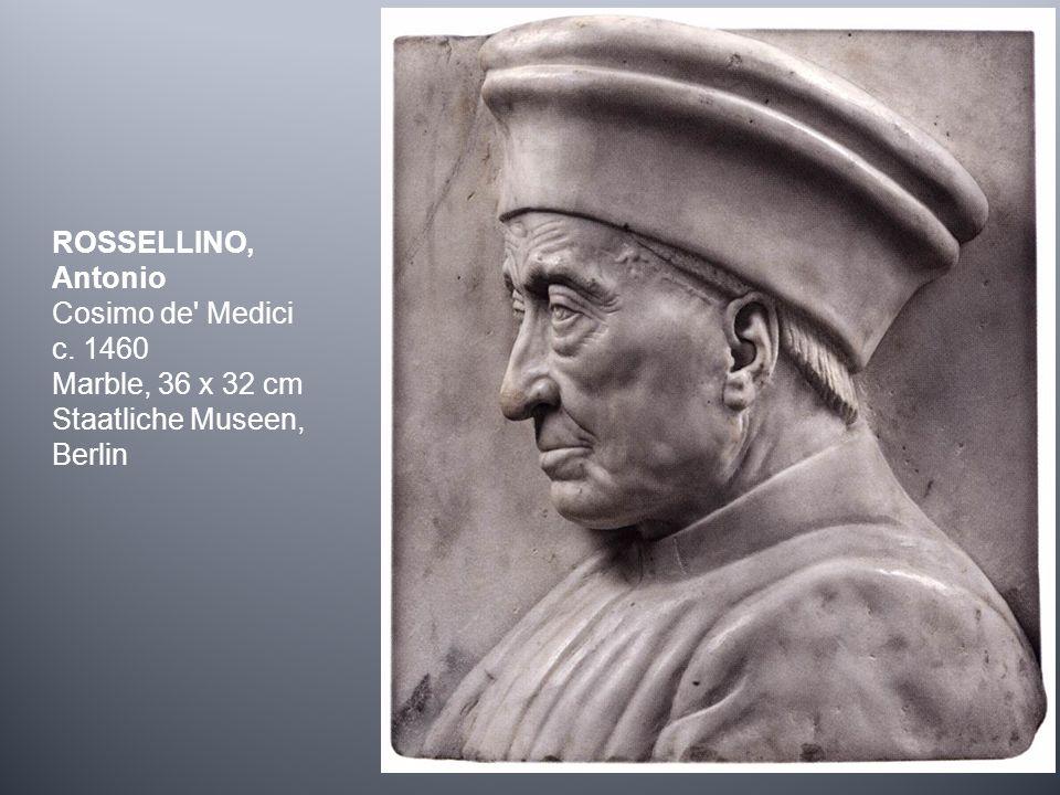 ROSSELLINO, Antonio Cosimo de' Medici c. 1460 Marble, 36 x 32 cm Staatliche Museen, Berlin