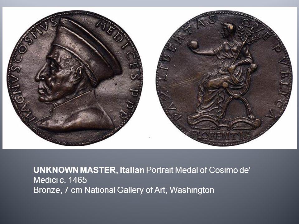 UNKNOWN MASTER, Italian Portrait Medal of Cosimo de' Medici c. 1465 Bronze, 7 cm National Gallery of Art, Washington