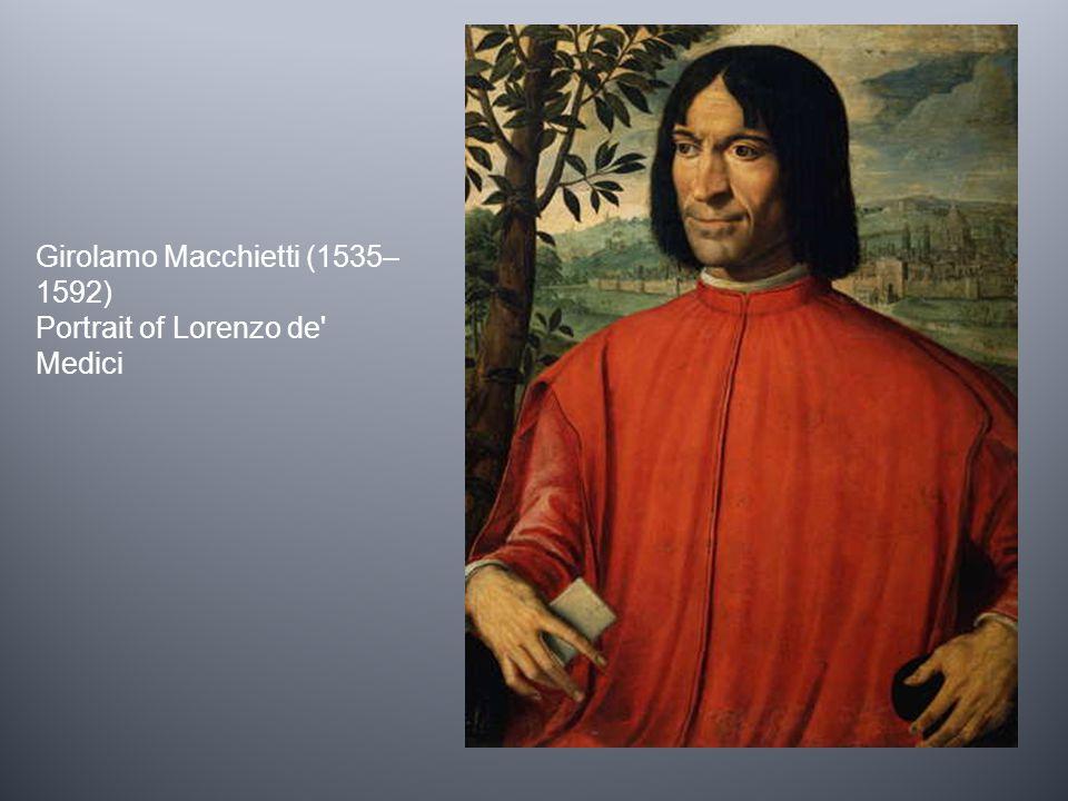Girolamo Macchietti (1535– 1592) Portrait of Lorenzo de' Medici