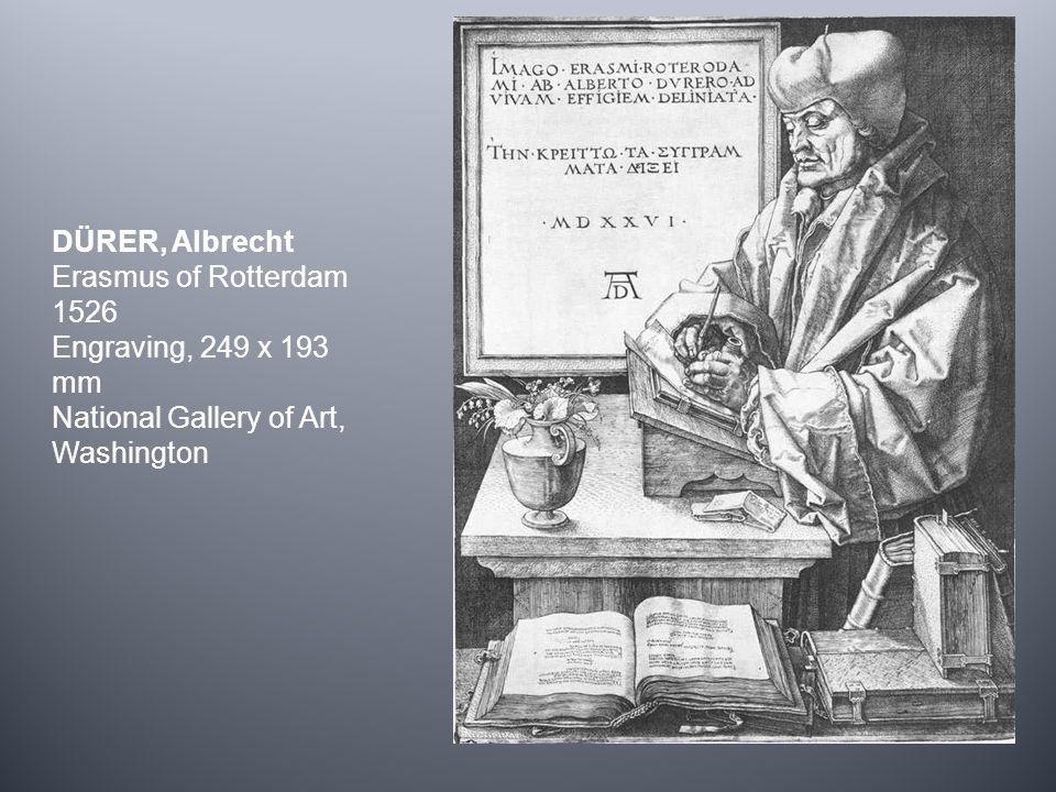 DÜRER, Albrecht Erasmus of Rotterdam 1526 Engraving, 249 x 193 mm National Gallery of Art, Washington