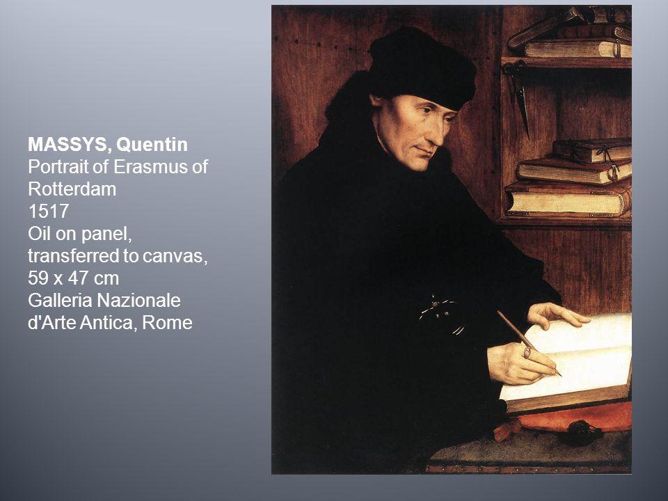 MASSYS, Quentin Portrait of Erasmus of Rotterdam 1517 Oil on panel, transferred to canvas, 59 x 47 cm Galleria Nazionale d'Arte Antica, Rome