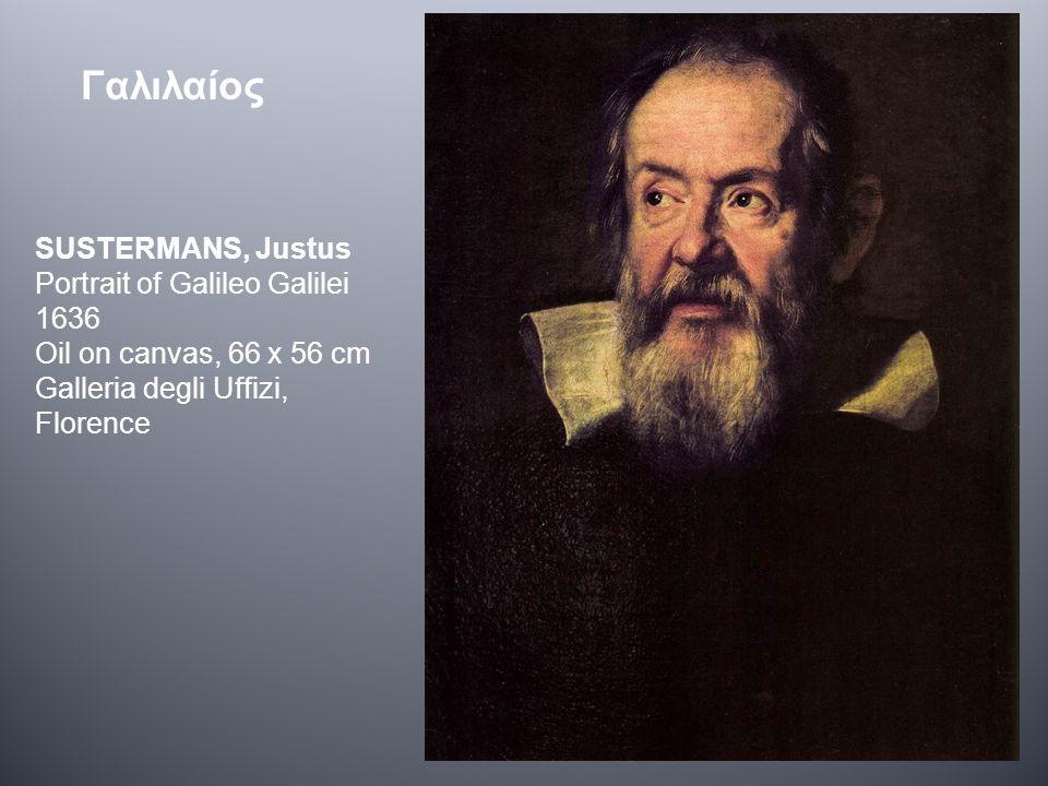 SUSTERMANS, Justus Portrait of Galileo Galilei 1636 Oil on canvas, 66 x 56 cm Galleria degli Uffizi, Florence Γαλιλαίος