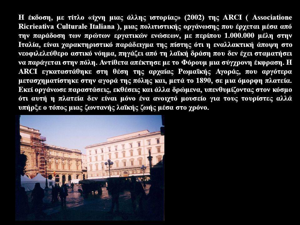 Η έκδοση, με τίτλο «ίχνη μιας άλλης ιστορίας» (2002) της ARCI ( Associatione Ricrieativa Culturale Italiana ), μιας πολιτιστικής οργάνωσης που έρχεται