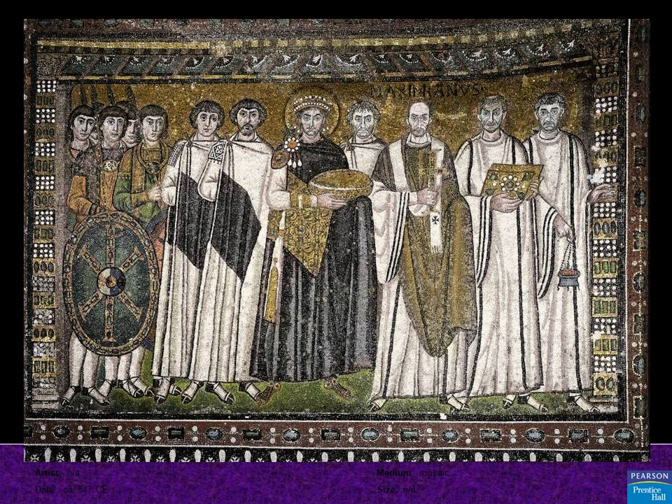 Title: Emperor Justinian and His Attendants, San Vitale, Ravenna Artist: n/a Date: ca. 547 CE Source/ Museum: n/a Medium: mosaic Size: n/a