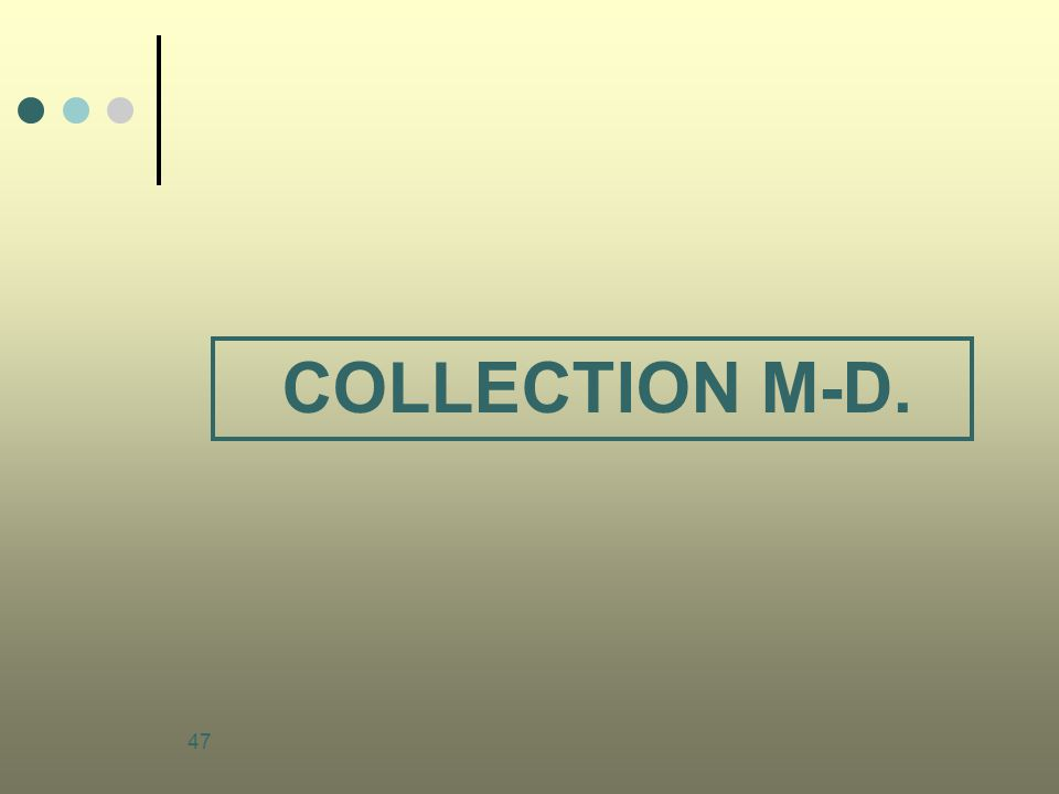 47 COLLECTION M-D.
