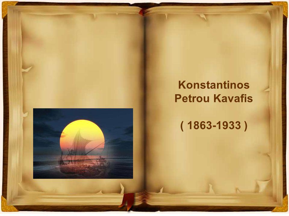 Konstantinos Petrou Kavafis ( 1863-1933 )