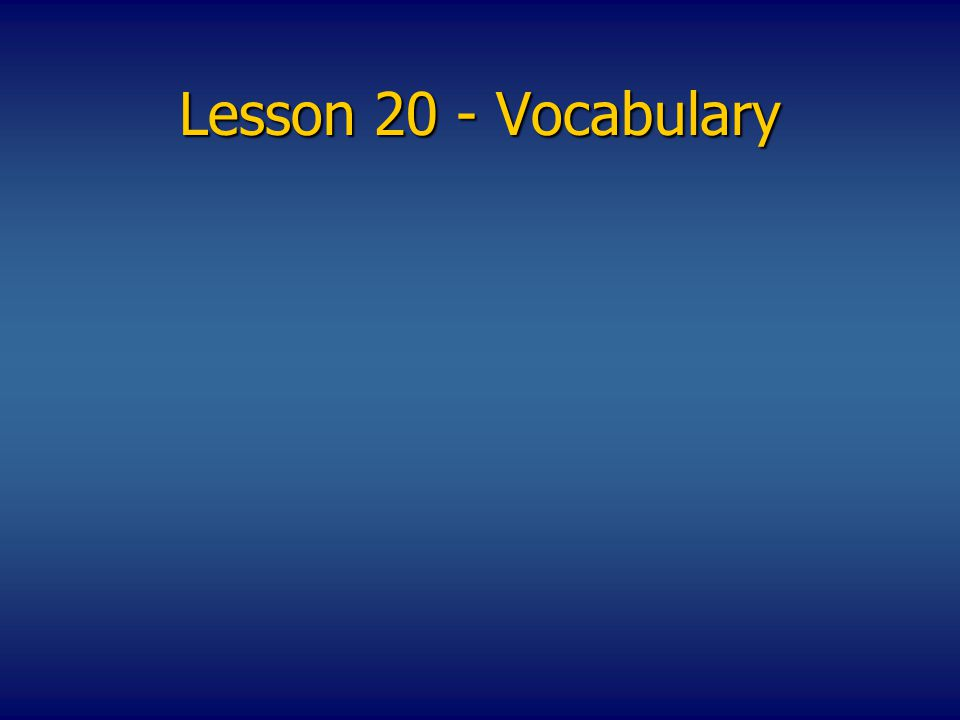Lesson 20 - Vocabulary