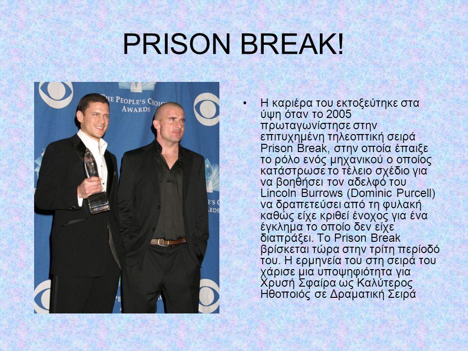 PRISON BREAK! Η καριέρα του εκτοξεύτηκε στα ύψη όταν το 2005 πρωταγωνίστησε στην επιτυχημένη τηλεοπτική σειρά Prison Break, στην οποία έπαιξε το ρόλο