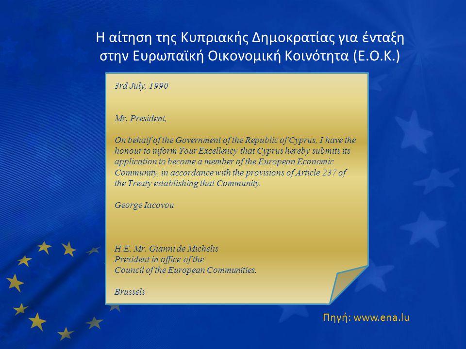 Η αίτηση της Κυπριακής Δημοκρατίας για ένταξη στην Ευρωπαϊκή Οικονομική Κοινότητα (Ε.Ο.Κ.) 3rd July, 1990 Mr. President, On behalf of the Government o