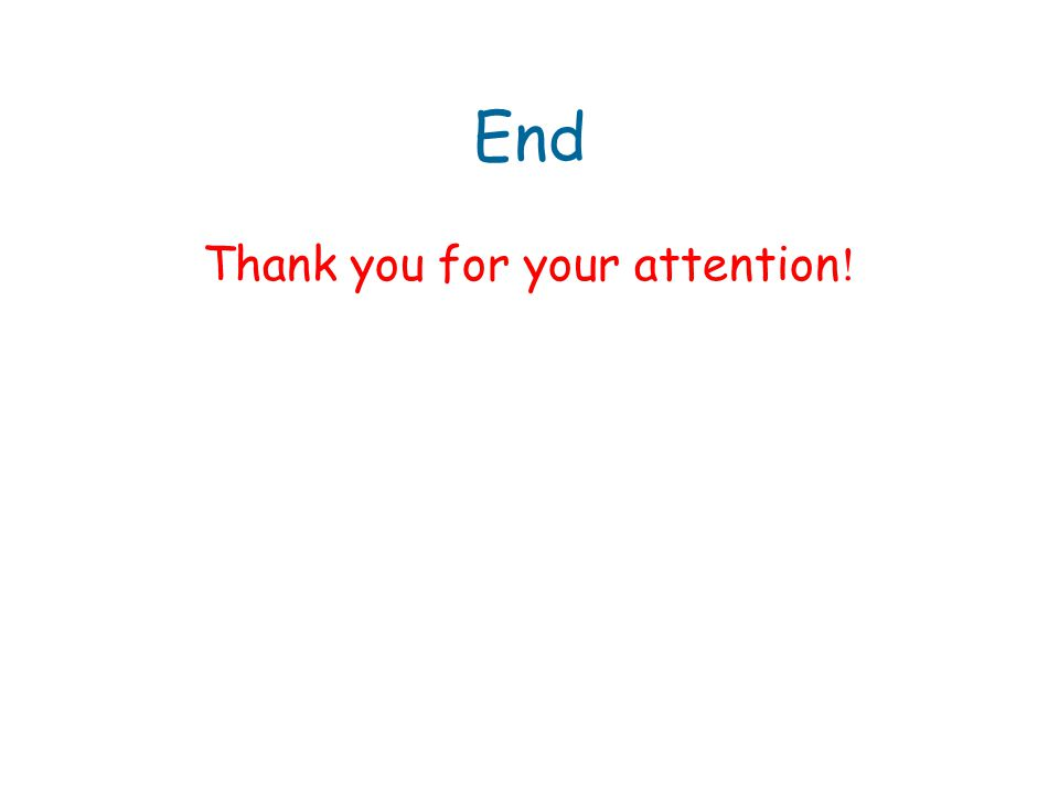 End Thank you for your attention !