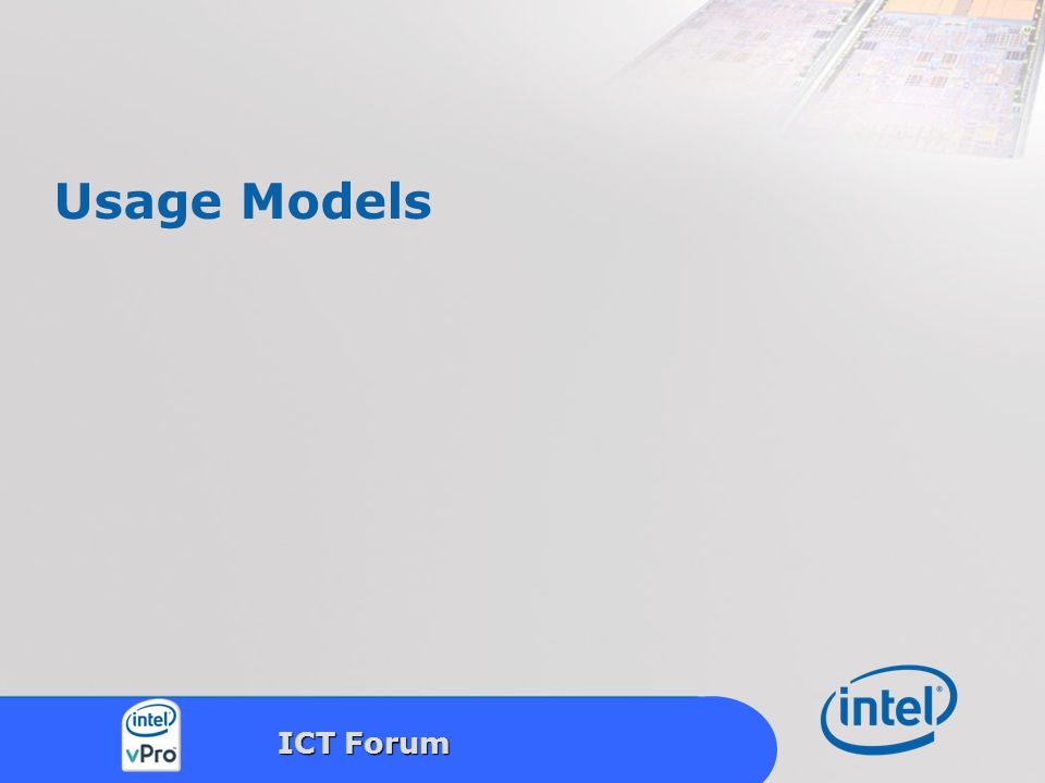 Intel Confidential 21 ICT Forum Usage Models