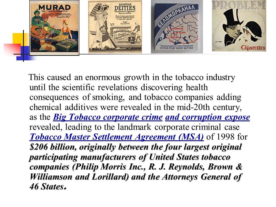 $206 billion, originally between the four largest original participating manufacturers of United States tobacco companies (Philip Morris Inc., R. J. R